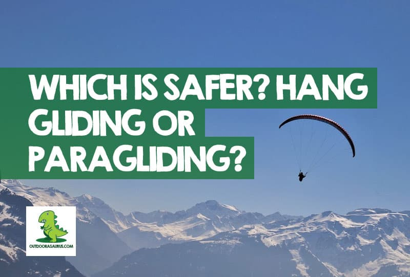 Which is Safer? Hang Gliding or Paragliding? ** See Statistics **