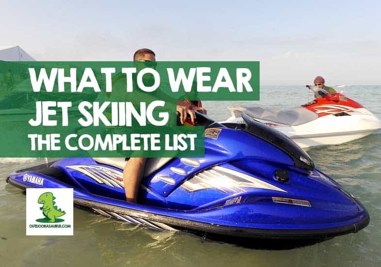 What to Wear Jet Skiing