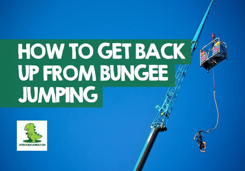 how do you get back up after bungee jumping